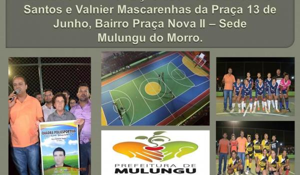 Inauguração da Quadra Poliesportiva Jose Antônio Santos e  Pavimentação das Rua Eronides S. Santos e Valnier Mascarenhas - SEDE.